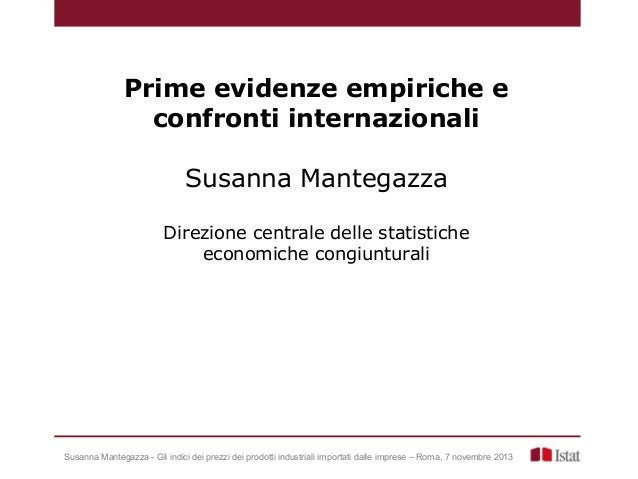 Prime evidenze empiriche e confronti internazionali Susanna Mantegazza Direzione centrale delle statistiche economiche con...