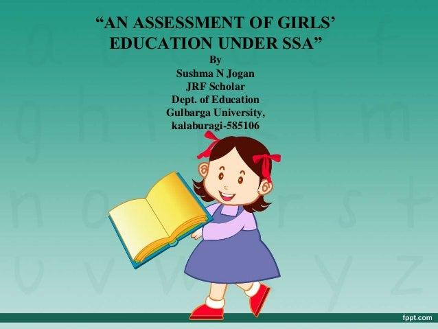 An Assessment Of Girls Education Under Ssa