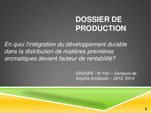 DOSSIER DE PRODUCTION En quoi l'intégration du développement durable dans la distribution de matières premières aromatique...