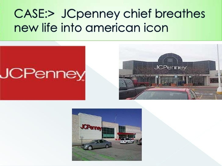 CASE:>  JCpenney chief breathes new life into american icon<br />