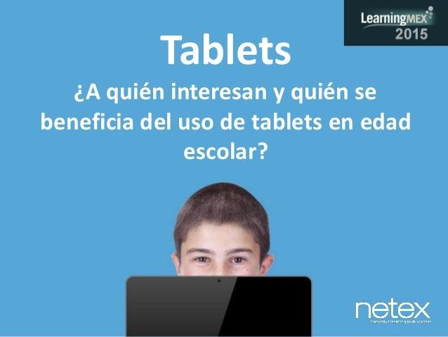Tablets ¿A quién interesan y quién se beneficia del uso de tablets en edad escolar?
