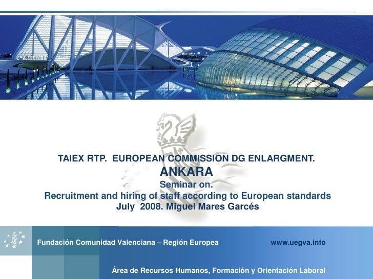 TAIEX RTP. EUROPEAN COMMISSION DG ENLARGMENT.                                ANKARA                            Seminar on....