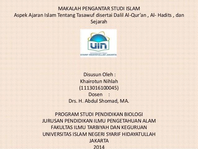 MAKALAH PENGANTAR STUDI ISLAM  Aspek Ajaran Islam Tentang Tasawuf disertai Dalil Al-Qur'an , Al- Hadits , dan  Sejarah  Di...