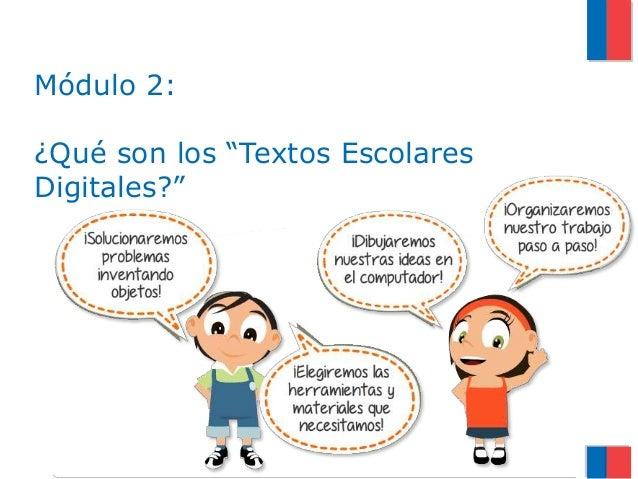 """Módulo 2: ¿Qué son los """"Textos Escolares Digitales?"""""""