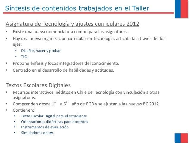 Síntesis de contenidos trabajados en el Taller Asignatura de Tecnología y ajustes curriculares 2012 • Existe una nueva nom...