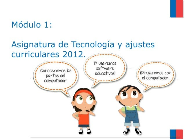 Módulo 1: Asignatura de Tecnología y ajustes curriculares 2012.
