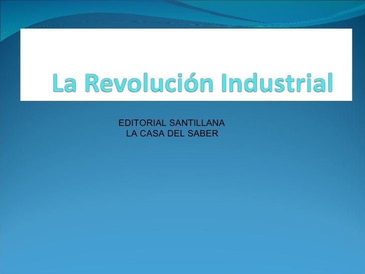 EDITORIAL SANTILLANA  LA CASA DEL SABER
