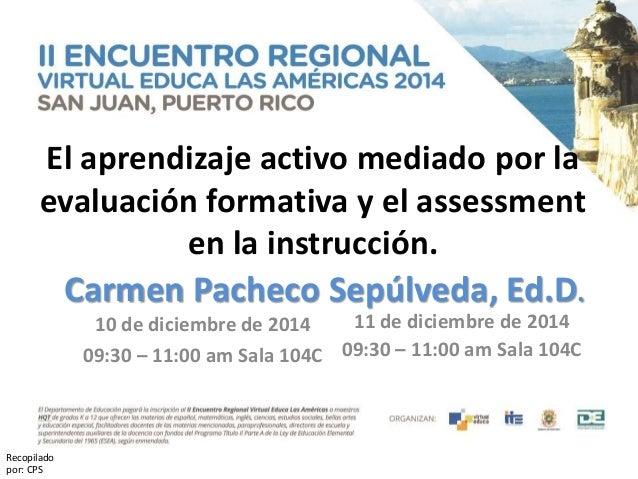 El aprendizaje activo mediado por la evaluación formativa y el assessment en la instrucción. Carmen Pacheco Sepúlveda, Ed....