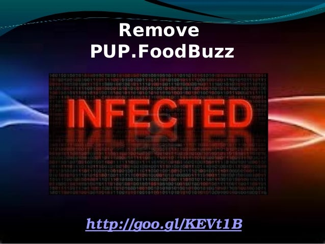 Remove PUP.FoodBuzz http://goo.gl/KEVt1B