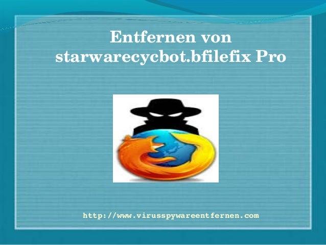 Entfernenvon starwarecycbot.bfilefixPro http://www.virusspywareentfernen.com