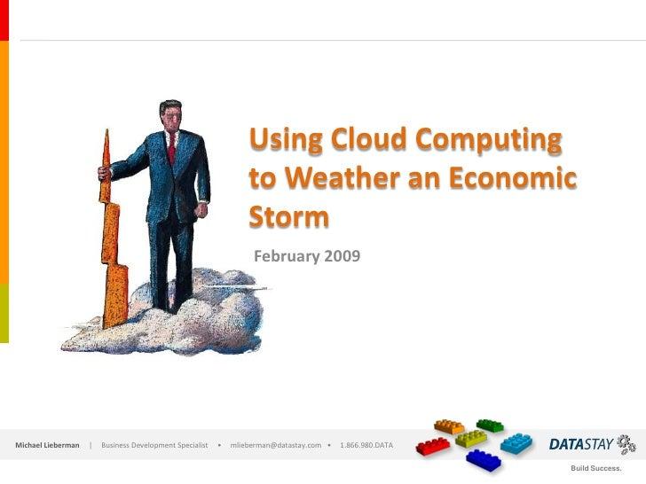 Using Cloud Computing                                                                   to Weather an Economic            ...