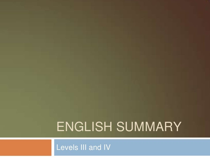 English summary<br />Levels III and IV<br />