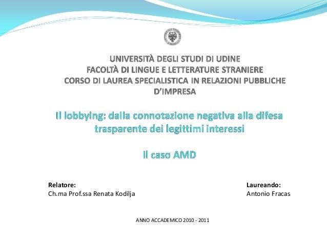 Relatore:Ch.ma Prof.ssa Renata KodiljaLaureando:Antonio FracasANNO ACCADEMICO 2010 - 2011