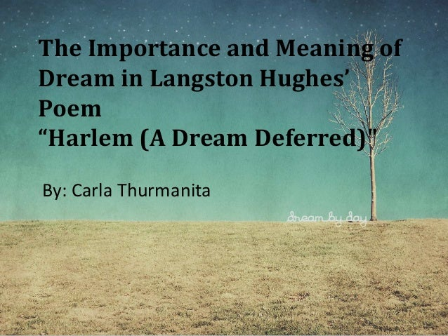 a literary analysis of a dream deffered by langhston hughes A discusison of the poem's historical context and meaning.