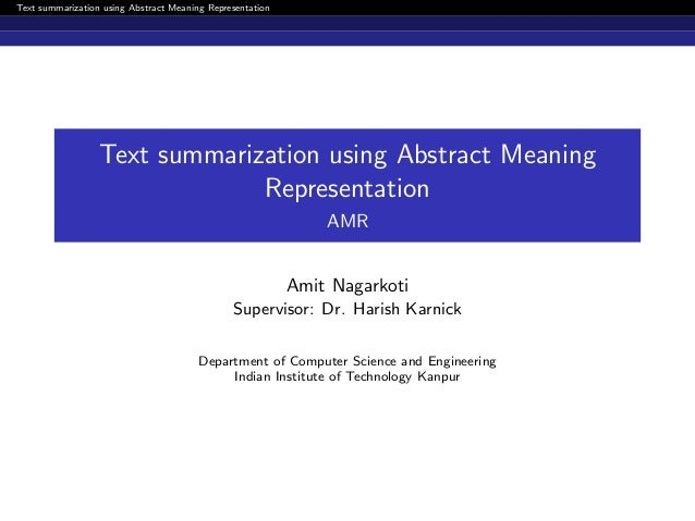 Text summarization using Abstract Meaning Representation Text summarization using Abstract Meaning Representation AMR Amit...