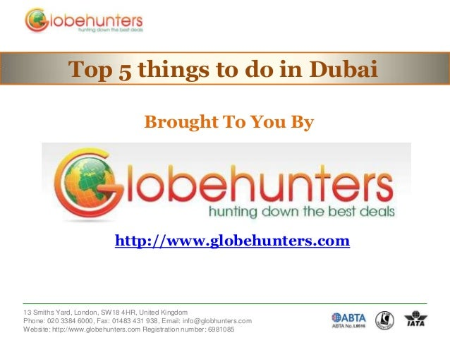 Top 5 things to do in Dubai Brought To You By  http://www.globehunters.com  13 Smiths Yard, London, SW18 4HR, United Kingd...