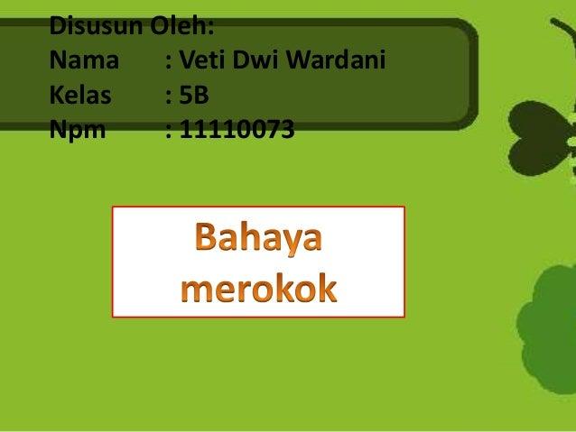 Disusun Oleh: Nama : Veti Dwi Wardani Kelas : 5B Npm : 11110073
