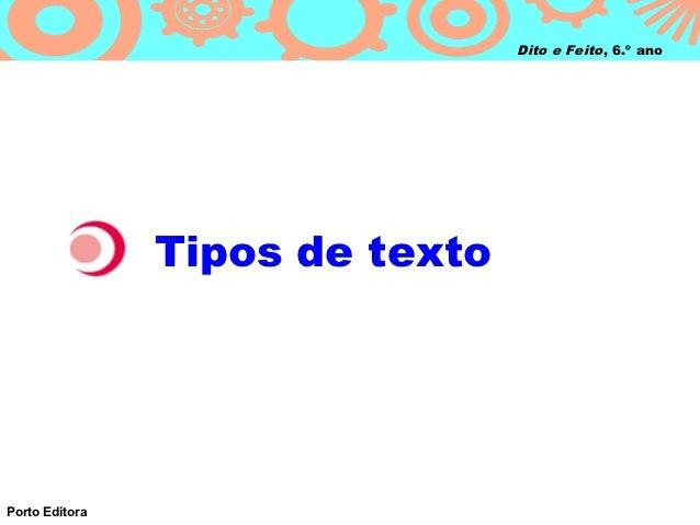 Dito e Feito, 6.º ano                Tipos de textoPorto Editora