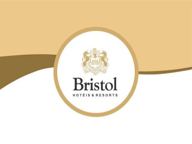 EMPRESA  A Bristol Hotéis & Resorts administra hotéis há 20 anos.  Dentre muitos outros valores, são destacados a:  QUALID...