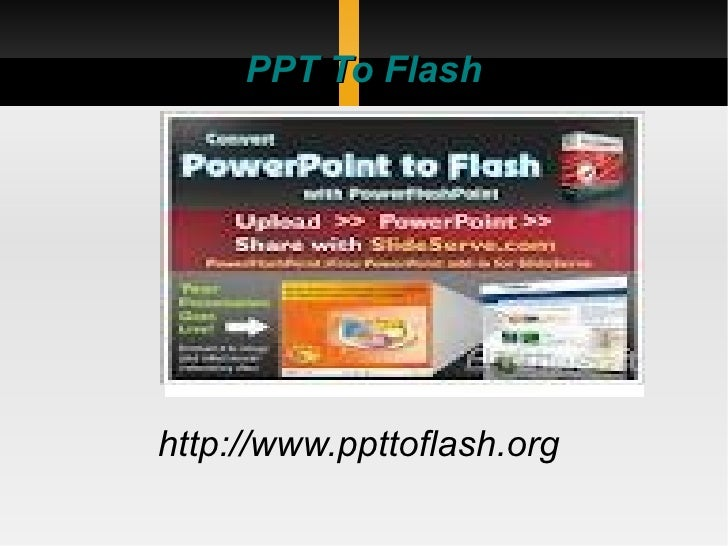 PPT To Flashhttp://www.ppttoflash.org