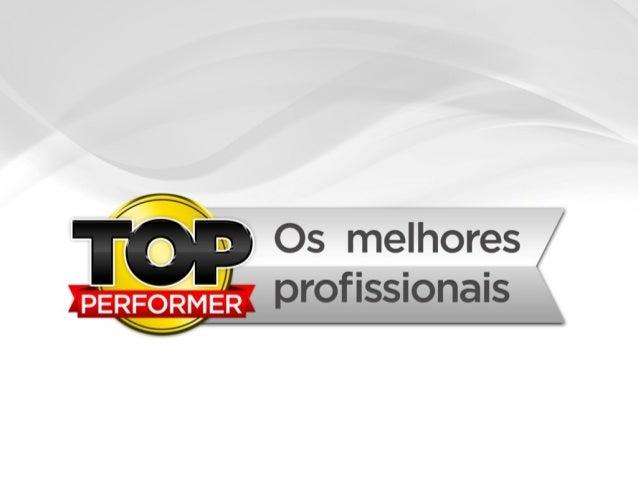 Apresentação Top Performer - Os Melhores Profissionais