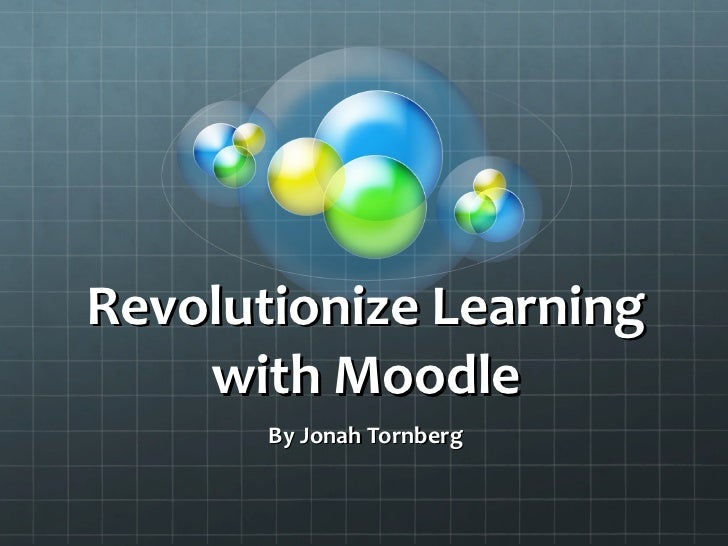 Revolutionize Learning with Moodle By Jonah Tornberg