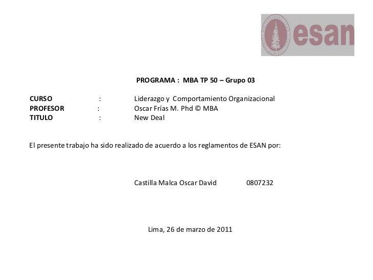 PROGRAMA :  MBA TP 50 – Grupo 03<br />CURSO   : Liderazgo y  Comportamiento Organizacional<br />PROFESOR    : Oscar...