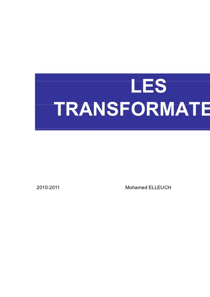 LES      TRANSFORMATEURS2010-2011   Mohamed ELLEUCH   1