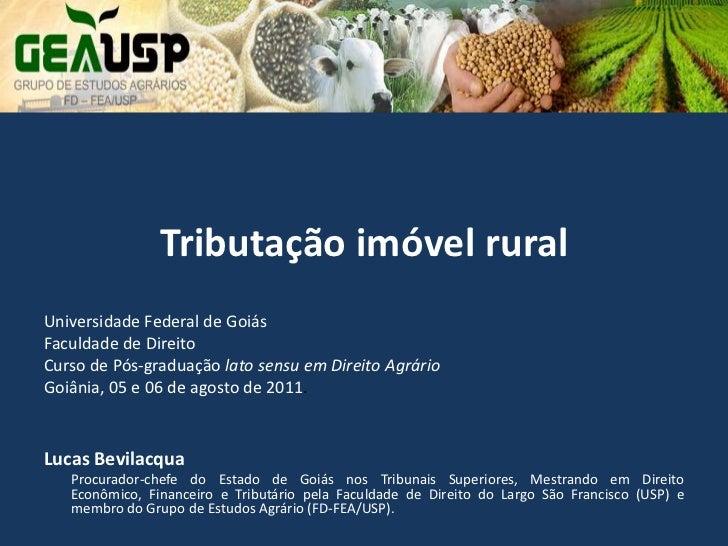 Tributação imóvel ruralUniversidade Federal de GoiásFaculdade de DireitoCurso de Pós-graduação lato sensu em Direito Agrár...