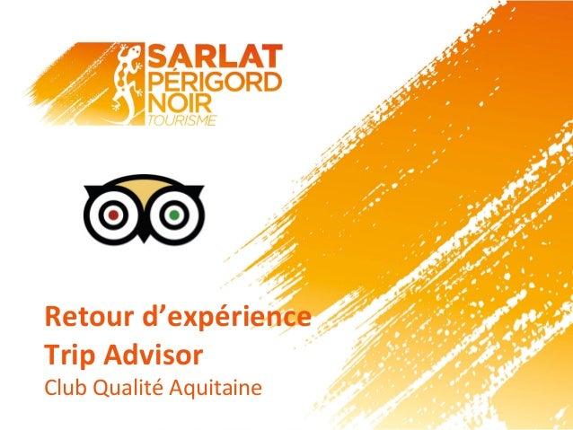 Retour  d'expérience   Trip  Advisor   Club  Qualité  Aquitaine