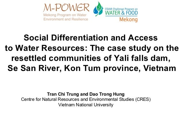 Social Differentiation and Accessto Water Resources: The case study on the  resettled communities of Yali falls dam, Se Sa...