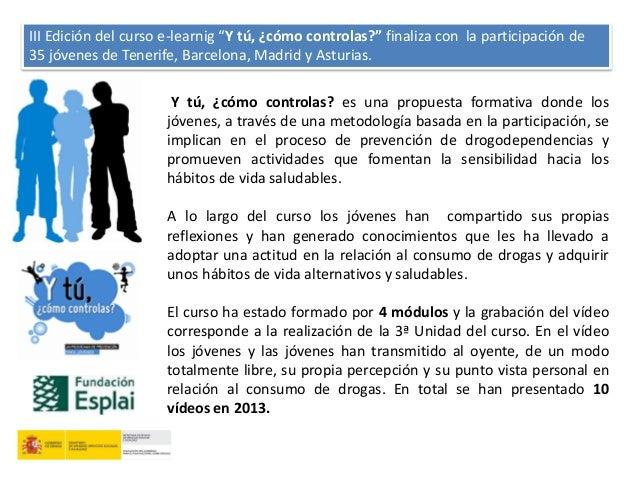 Y tú, ¿cómo controlas? es una propuesta formativa donde losjóvenes, a través de una metodología basada en la participación...