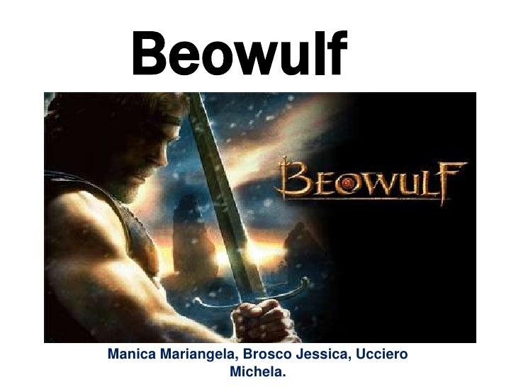 Beowulf    Manica Mariangela, Brosco Jessica, Ucciero                 Michela.