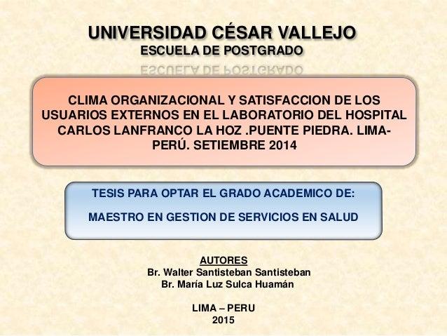AUTORES Br. Walter Santisteban Santisteban Br. María Luz Sulca Huamán LIMA – PERU 2015 UNIVERSIDAD CÉSAR VALLEJO ESCUELA D...