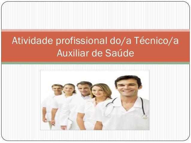 Atividade profissional do/a Técnico/a Auxiliar de Saúde