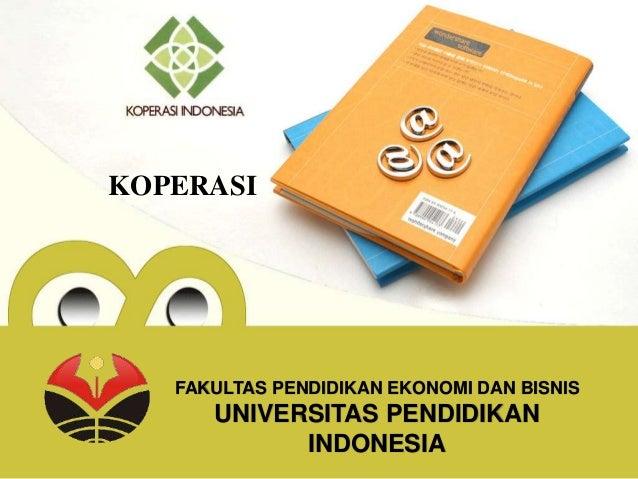 KOPERASI FAKULTAS PENDIDIKAN EKONOMI DAN BISNIS UNIVERSITAS PENDIDIKAN INDONESIA