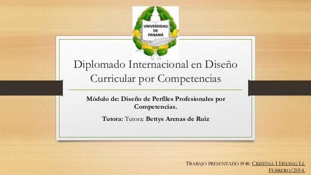 Diplomado Internacional en Diseño Curricular por Competencias Módulo de: Diseño de Perfiles Profesionales por Competencias...