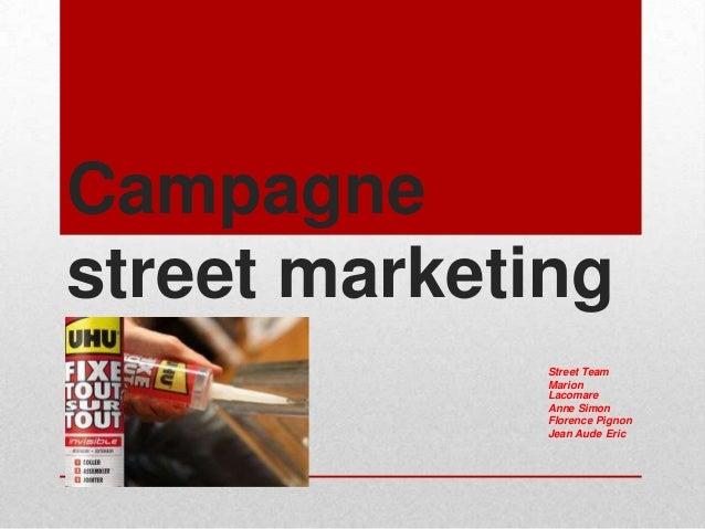 Campagne street marketing Street Team Marion Lacomare Anne Simon Florence Pignon Jean Aude Eric