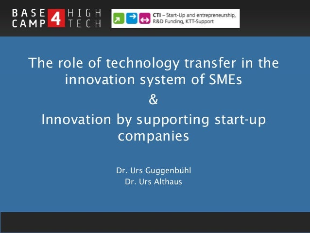 The role of technology transfer in the     innovation system of SMEs                  & Innovation by supporting start-up ...