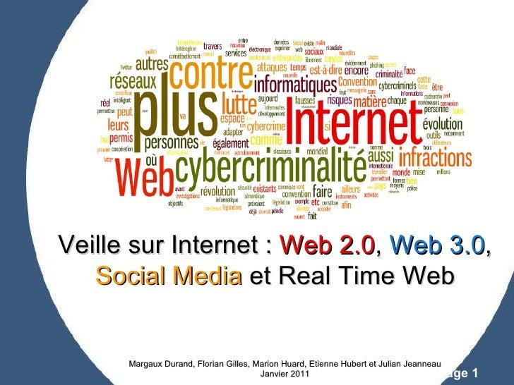 Margaux Durand, Florian Gilles, Marion Huard, Etienne Hubert et Julian Jeanneau Janvier 2011 Veille sur Internet :  Web 2....