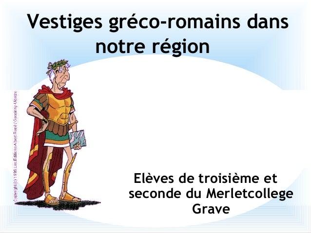 Elèves de troisième et seconde du Merletcollege Grave Vestiges gréco-romains dans notre région