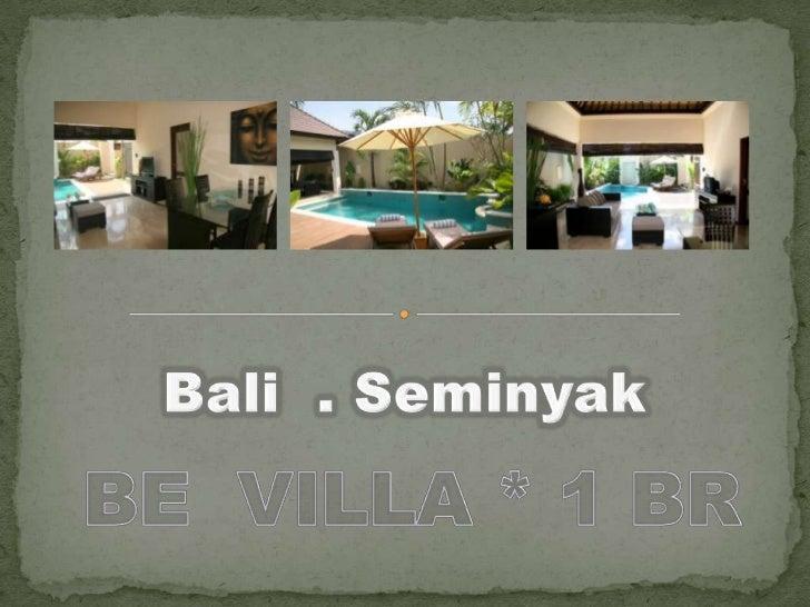 Bali  . Seminyak<br />BE  VILLA * 1 BR<br />