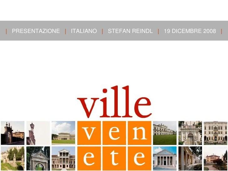 | PRESENTAZIONE | ITALIANO | STEFAN REINDL | 19 DICEMBRE 2008 |     | presentazione | italiano | 19 dicembre 2008 |    | s...