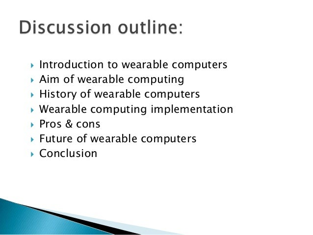  Introduction to wearable computers Aim of wearable computing History of wearable computers Wearable computing impleme...