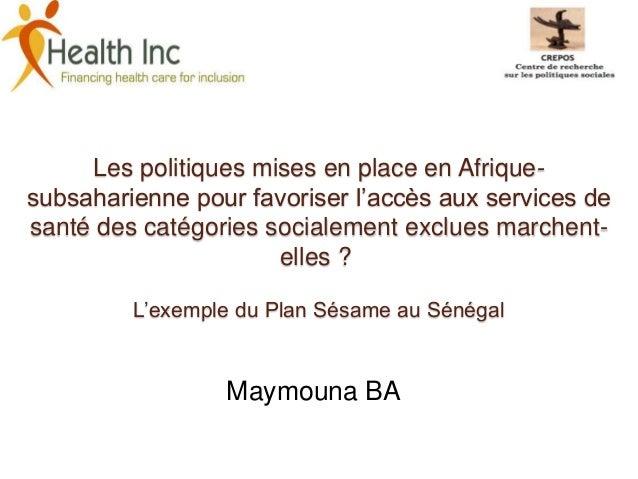 Les politiques mises en place en Afrique-subsaharienne pour favoriser l'accès aux services desanté des catégories socialem...