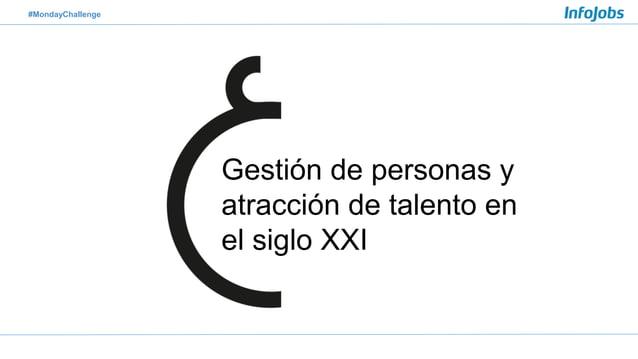 #MondayChallenge Gestión de personas y atracción de talento en el siglo XXI