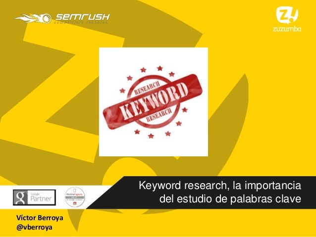 Keyword research, la importancia del estudio de palabras clave Víctor Berroya @vberroya
