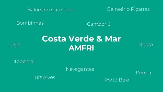 Costa Verde & Mar AMFRI Balneário Camboriú Balneário Piçarras Bombinhas Camboriú IlhotaItajaí Itapema Luiz Alves Navegante...