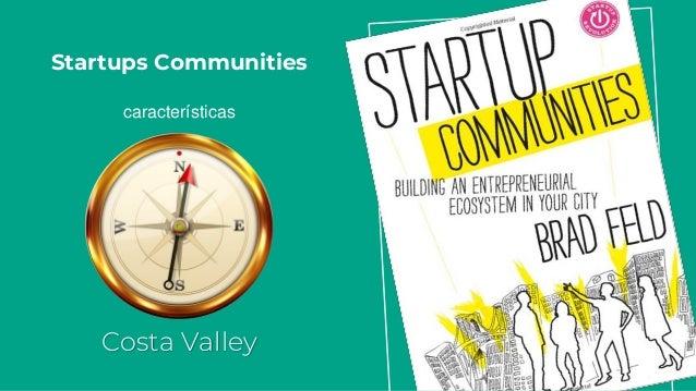 #1 A comunidade de startups deve ser liderada por empreendedores