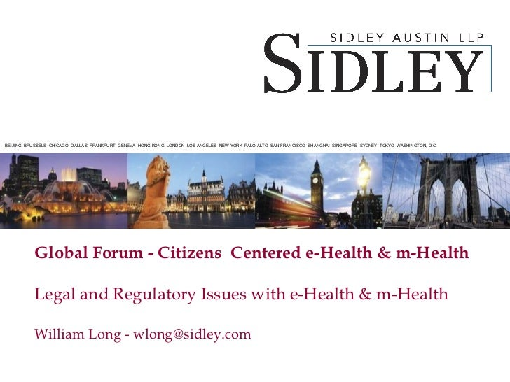 Global Forum - Citizens  Centered e-Health & m-Health Legal and Regulatory Issues with e-Health & m-Health  William Long -...